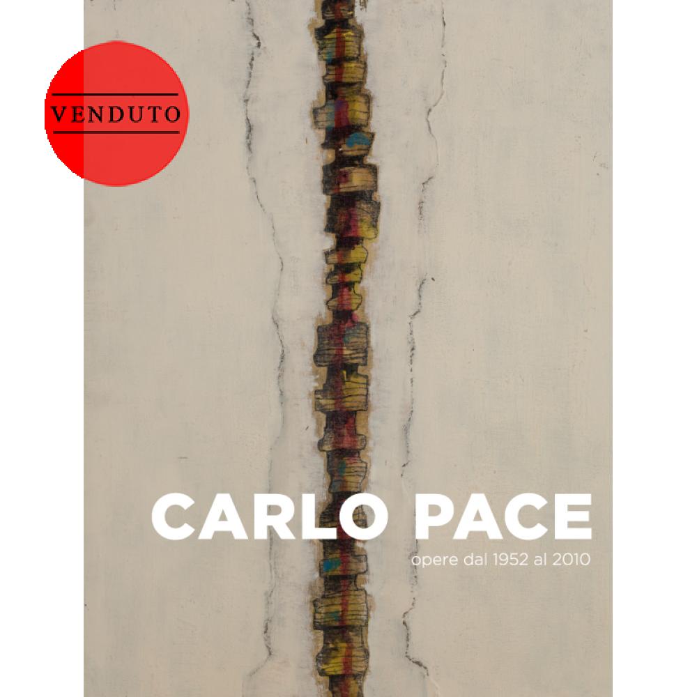 CARLO PACE - OPERE DAL 1952 AL 2010